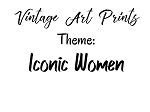 Vintage Art Prints -Iconic Women