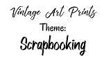 Vintage Art Prints -Scrapbooking/Memory Making