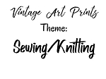 Vintage Art Prints -Sewing/Knitting