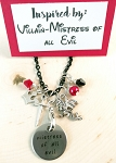 Character inspired necklace  **Mistress of all Evil**   Any Villain
