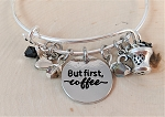 Adjustable Bracelet- But first, Coffee!