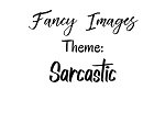 Fancy Image-Sarcastic