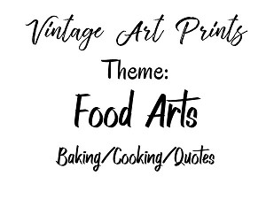 Vintage Art Prints -Food Arts-Cooking/Baking